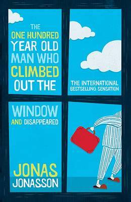 The One Hundred Year Old Man Who Climbed Out of the Window and Disappeared